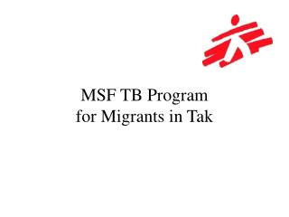 MSF TB Program  for Migrants in Tak