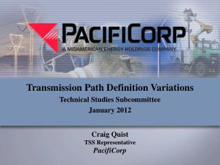Craig Quist TSS Representative PacifiCorp