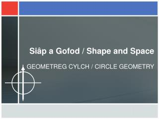 Siâp a Gofod  / Shape and Space