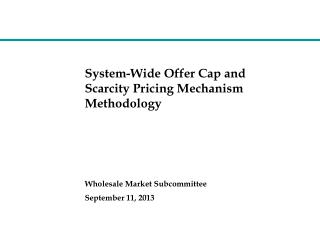 System-Wide Offer Cap and Scarcity Pricing Mechanism Methodology
