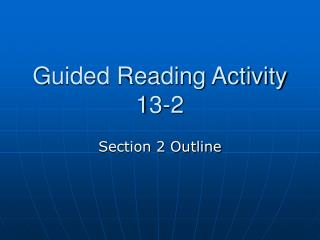 Guided Reading Activity 13-2