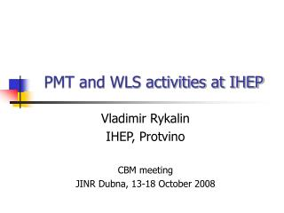 PMT and WLS activities at IHEP