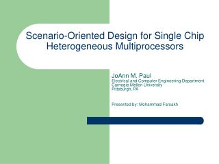 Scenario-Oriented Design for Single Chip Heterogeneous Multiprocessors