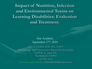 Julie A. Griffith, M.D., M.S., C.M.T. Pediatric and Adult Neurologist/Behavioral Neurologist