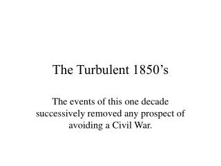 The Turbulent 1850 s