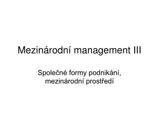 Mezinárodní management III