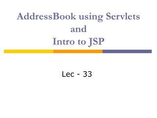 AddressBook using Servlets and Intro to JSP