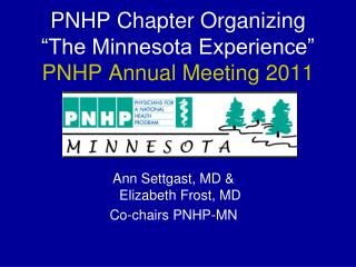"PNHP Chapter Organizing ""The Minnesota Experience"" PNHP Annual Meeting 2011"