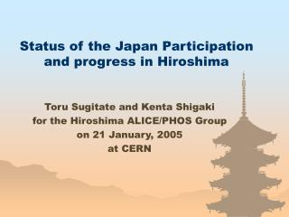 Status of the Japan Participation and progress in Hiroshima