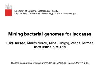 Mining bacterial genomes for laccases Luka Ausec , Marko Verce, Miha Črnigoj, Vesna Jerman,