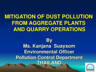 By  Ms. Kanjana  Suaysom Environmental Officer Pollution Control Department THAILAND