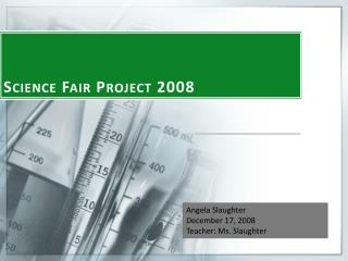 Science Fair Project 2008