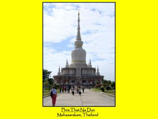 Phra That Na Dun Mahasarakam, Thailand