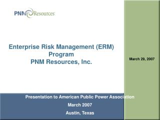Enterprise Risk Management (ERM) Program   PNM Resources, Inc.