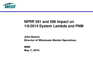 NPRR 591 and 598 Impact on 1/6/2014 System Lambda and PNM