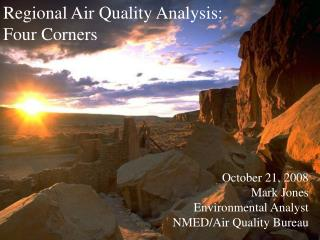 October 21, 2008 Mark Jones Environmental Analyst NMED/Air Quality Bureau