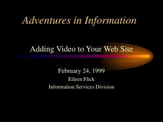 Adventures in Information