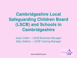 Cambridgeshire Local Safeguarding Children Board (LSCB) and Schools in Cambridgeshire