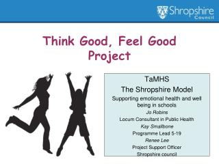 Think Good, Feel Good  Project