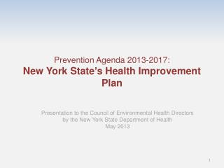 Prevention Agenda 2013-2017: New York State ' s Health Improvement Plan