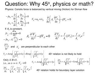 Question: Why 45 o , physics or math?
