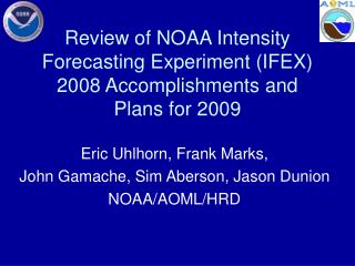 Review of NOAA Intensity Forecasting Experiment (IFEX) 2008 Accomplishments and Plans for 2009