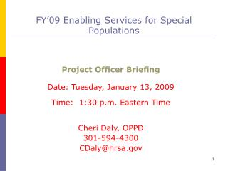 Project Officer Briefing Date: Tuesday, January 13, 2009 Time:  1:30 p.m. Eastern Time
