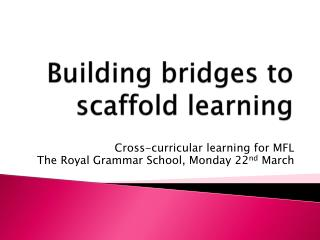 Building bridges to scaffold learning