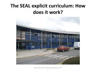 The SEAL explicit curriculum: How does it work?