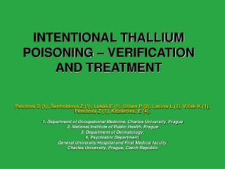 INTENTIONAL THALLIUM POISONING – VERIFICATION  AND TREATMENT