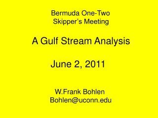 A Gulf Stream Analysis        June 2, 2011