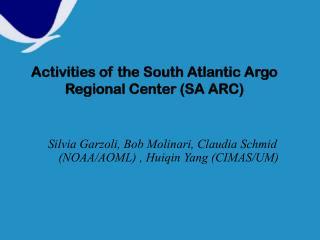 Activities of the South Atlantic Argo Regional Center (SA ARC)