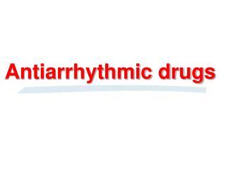 Antiarrhythmic drugs
