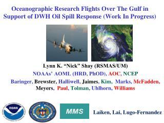 Lynn K. �Nick� Shay (RSMAS/UM) NOAAs� AOML (HRD,  PhOD ),  AOC ,  NCEP