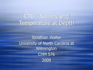 CTD - Salinity and Temperature at Depth