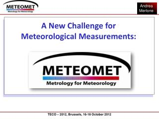 A New Challenge for Meteorological Measurements: