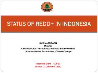 STATUS OF REDD+ IN INDONESIA