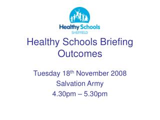 Healthy Schools Briefing Outcomes