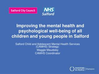 Salford Child and Adolescent Mental Health Services (CAMHS) Strategy:  Maggie Maudsley