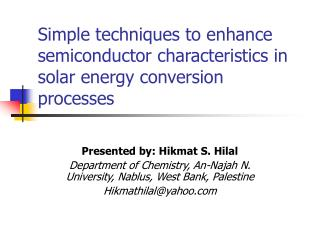 Simple techniques to enhance semiconductor characteristics in solar energy conversion processes