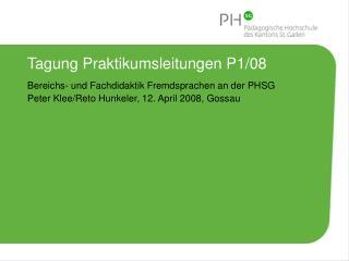 Tagung Praktikumsleitungen P1/08 Bereichs- und Fachdidaktik Fremdsprachen an der PHSG