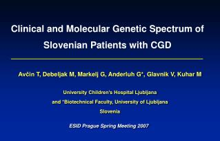 Clinical and Molecular Genetic Spectrum of Slovenian Patients  with  CGD