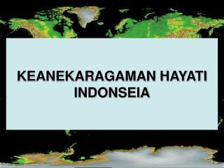 KEANEKARAGAMAN HAYATI INDONSEIA