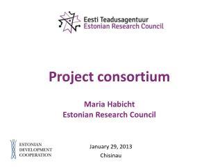 Project consortium Maria Habicht Estonian Research Council