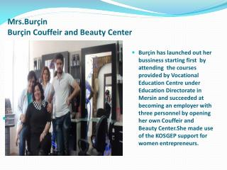 Mrs .Burçin  Burçin Couffeir  and Beauty Center
