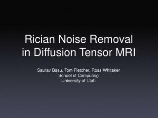 Rician Noise Removal in Diffusion Tensor MRI
