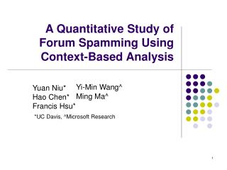 A Quantitative Study of Forum Spamming Using Context-Based Analysis