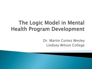 The Logic Model in Mental Health Program Development