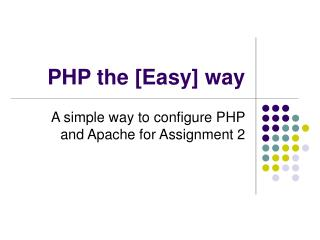 PHP the [Easy] way