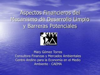 Aspectos Financieros del Mecanismo de Desarrollo Limpio y Barreras Potenciales